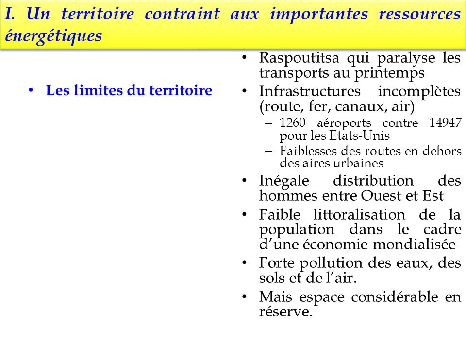 I. Un territoire contraint aux importantes ressources énergétiques Les limites du territoire Raspoutitsa qui paralyse les transports au printemps Infr