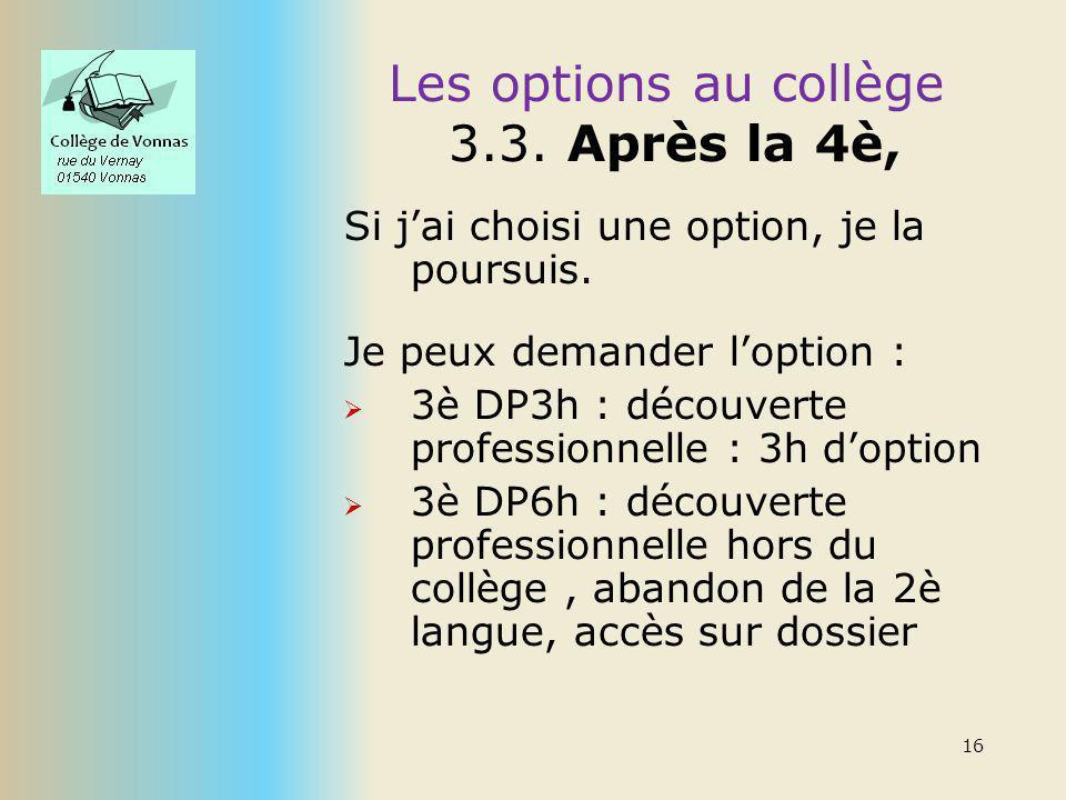 Les options au collège 3.3.Après la 4è, Si jai choisi une option, je la poursuis.