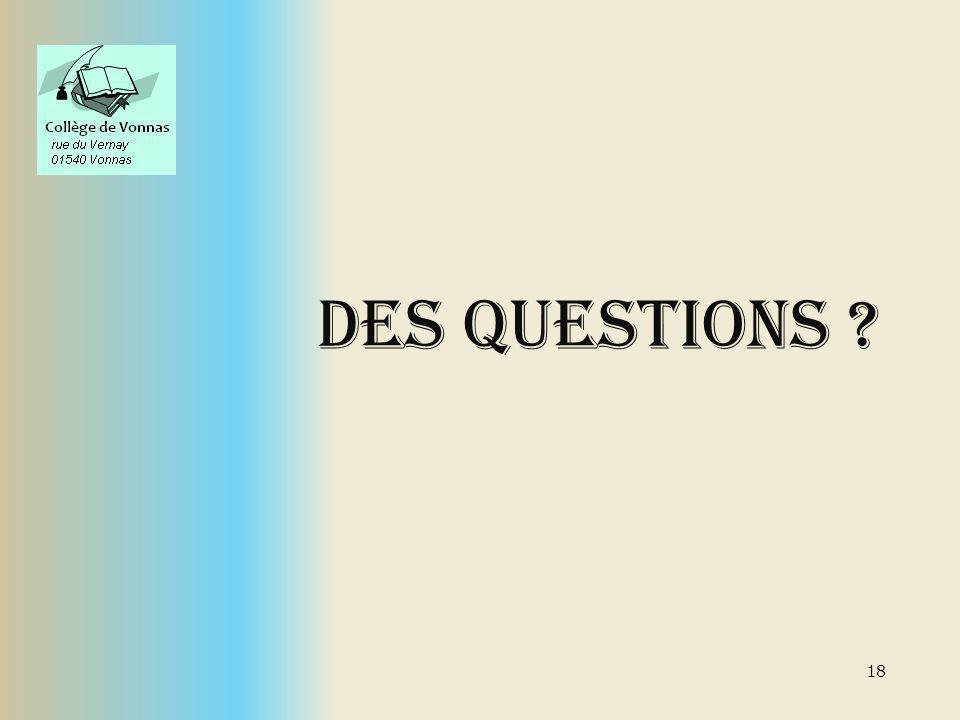 DES QUESTIONS ? 18