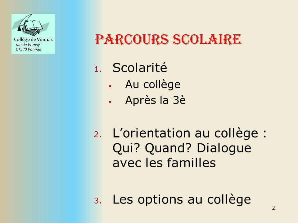 Parcours scolaire 1.Scolarité Au collège Après la 3è 2.