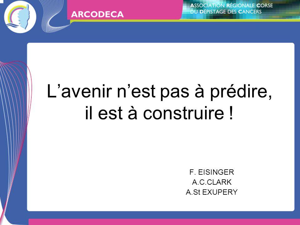 Lavenir nest pas à prédire, il est à construire ! F. EISINGER A.C.CLARK A.St EXUPERY