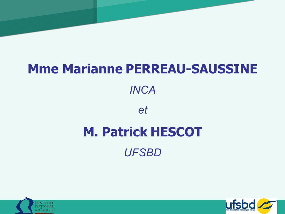 1 Mme Marianne PERREAU-SAUSSINE INCA et M. Patrick HESCOT UFSBD