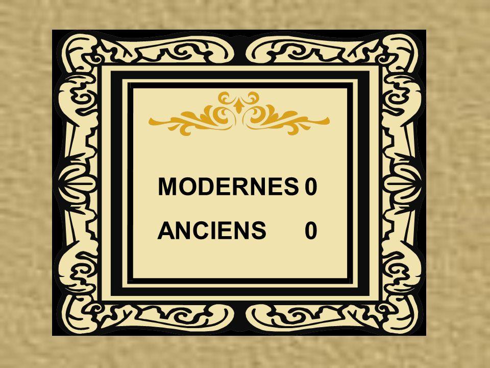 MODERNES0 ANCIENS0
