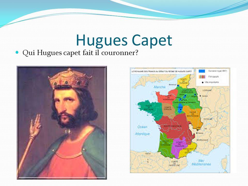 Hugues Capet Qui Hugues capet fait il couronner?