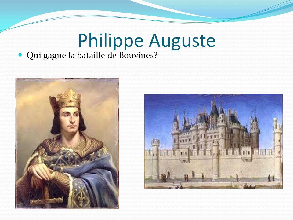 Philippe Auguste Qui gagne la bataille de Bouvines?