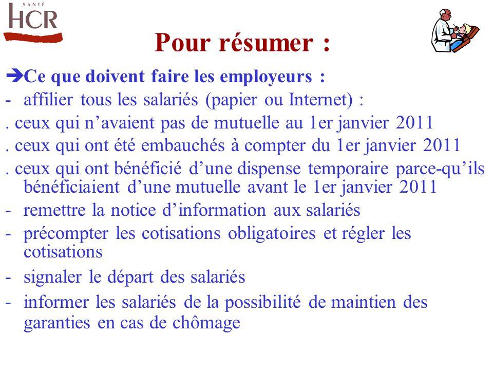 Ce que doivent faire les employeurs : -affilier tous les salariés (papier ou Internet) :. ceux qui navaient pas de mutuelle au 1er janvier 2011. ceux