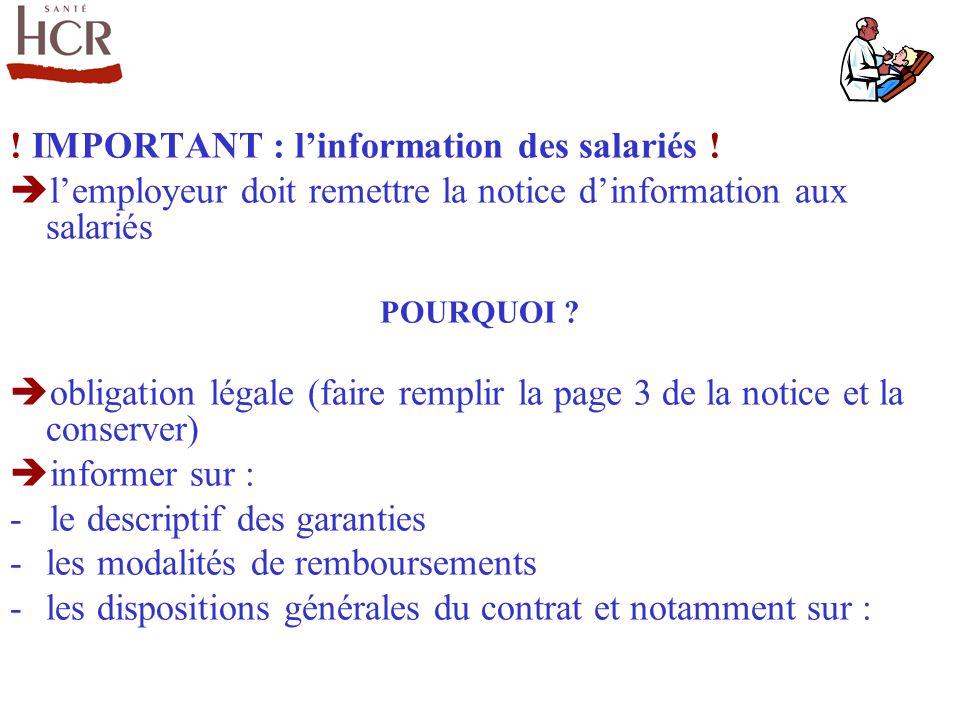! IMPORTANT : linformation des salariés ! lemployeur doit remettre la notice dinformation aux salariés POURQUOI ? obligation légale (faire remplir la