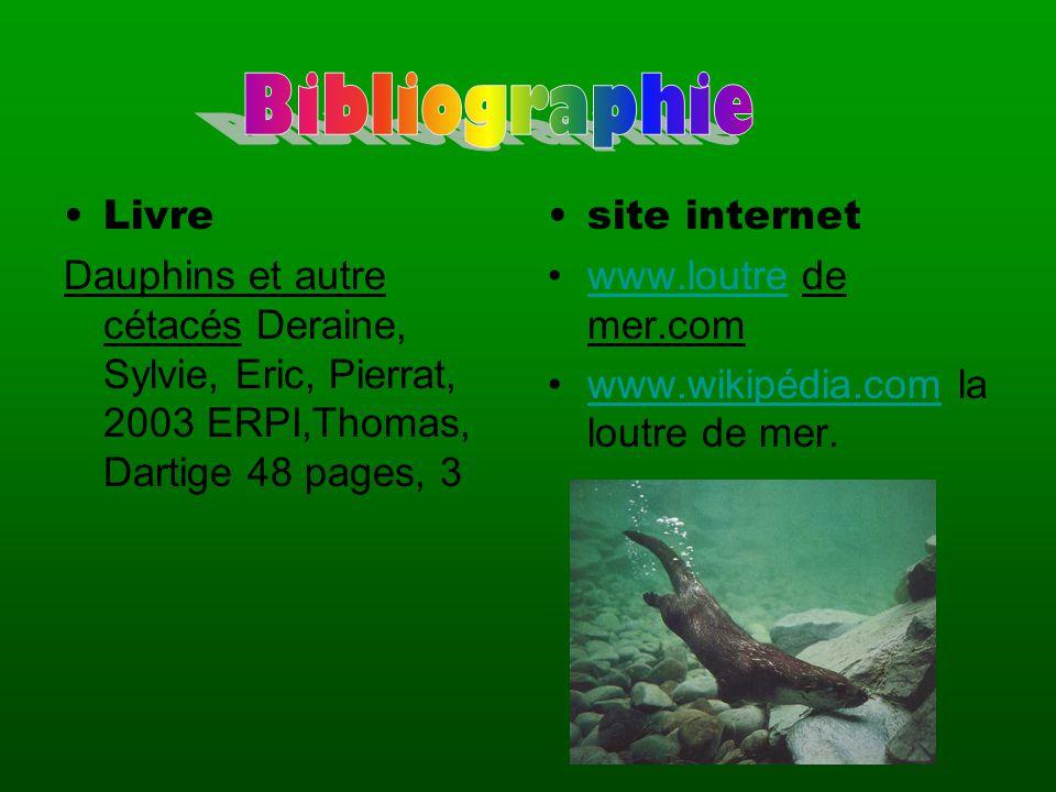Livre Dauphins et autre cétacés Deraine, Sylvie, Eric, Pierrat, 2003 ERPI,Thomas, Dartige 48 pages, 3 site internet www.loutre de mer.comwww.loutre ww