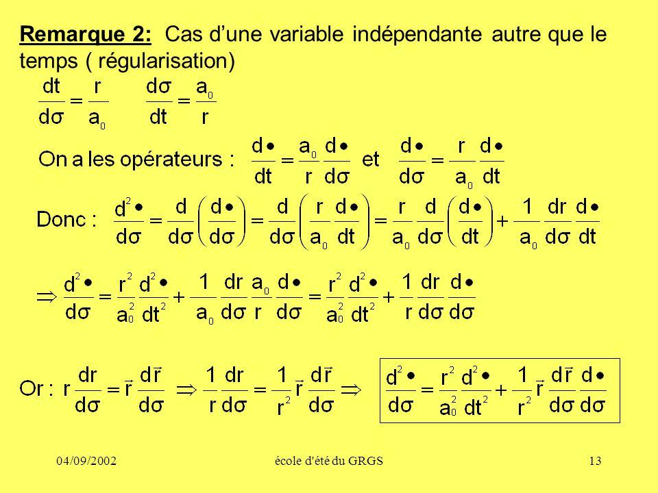 04/09/2002école d été du GRGS13 Remarque 2: Cas dune variable indépendante autre que le temps ( régularisation)