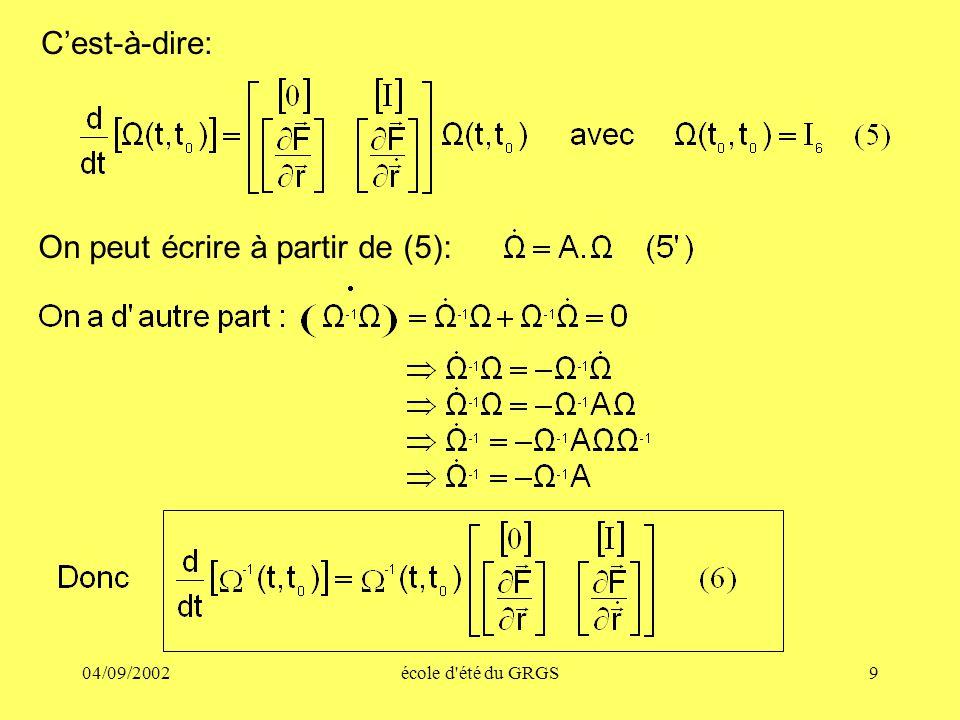 04/09/2002école d'été du GRGS9 Cest-à-dire: On peut écrire à partir de (5):