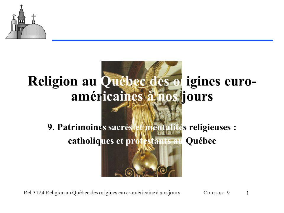 Rel 3124 Religion au Québec des origines euro-américaine à nos joursCours no 9 1 Religion au Québec des origines euro- américaines à nos jours 9.