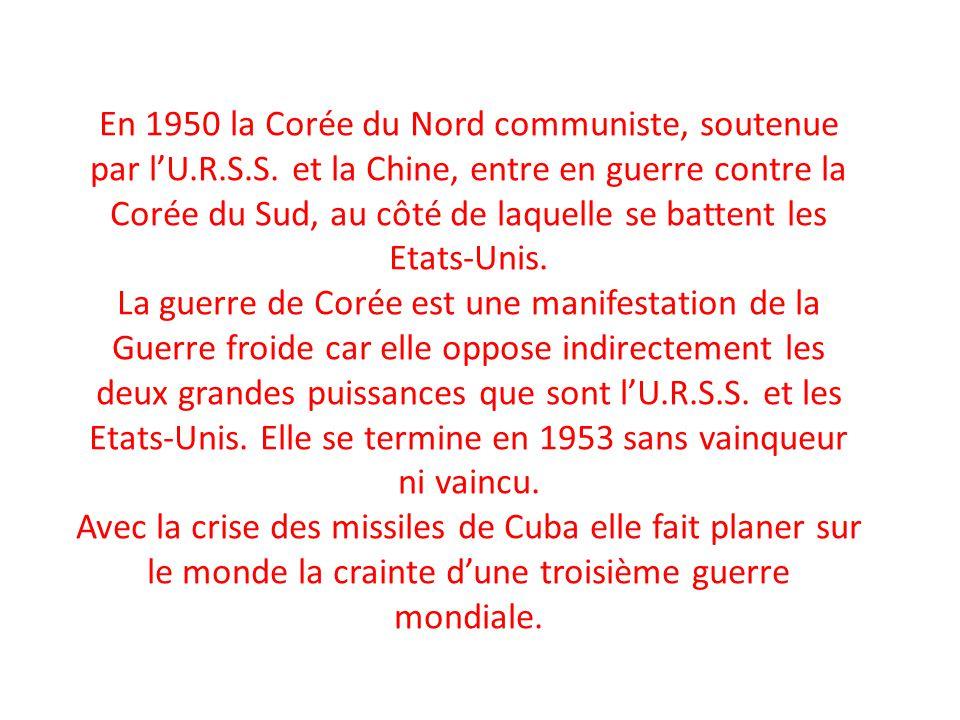 En 1950 la Corée du Nord communiste, soutenue par lU.R.S.S.