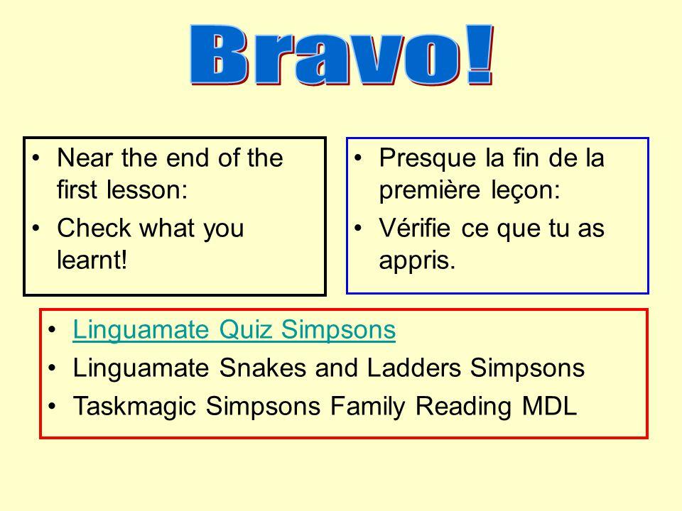 Near the end of the first lesson: Check what you learnt! Presque la fin de la première leçon: Vérifie ce que tu as appris. Linguamate Quiz Simpsons Li