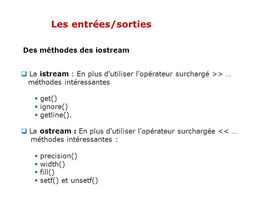 Les entrées/sorties Syntaxe pour la lecture sur lentrée standard cin ; #include int main() { int i; double x; cout <<