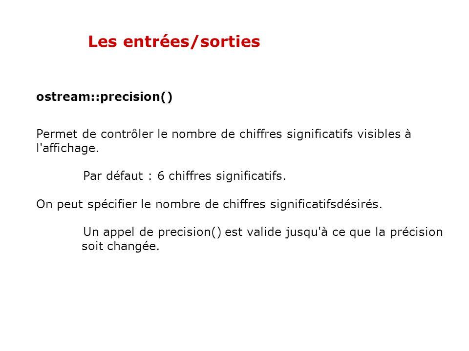 Les entrées/sorties ostream:: width() Exemples cout <<