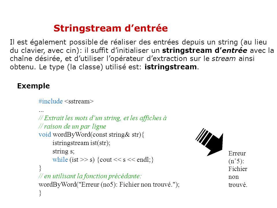 Stringstream de sortie Pour obtenir la représentation alphanumérique dune variable, il faut utiliser un stringstream de sortie, dans lequel on insérer