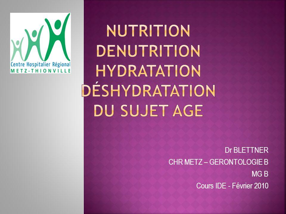 Dr BLETTNER CHR METZ – GERONTOLOGIE B MG B Cours IDE - Février 2010