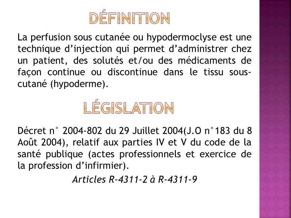 La perfusion sous cutanée ou hypodermoclyse est une technique dinjection qui permet dadministrer chez un patient, des solutés et/ou des médicaments de façon continue ou discontinue dans le tissu sous- cutané (hypoderme).
