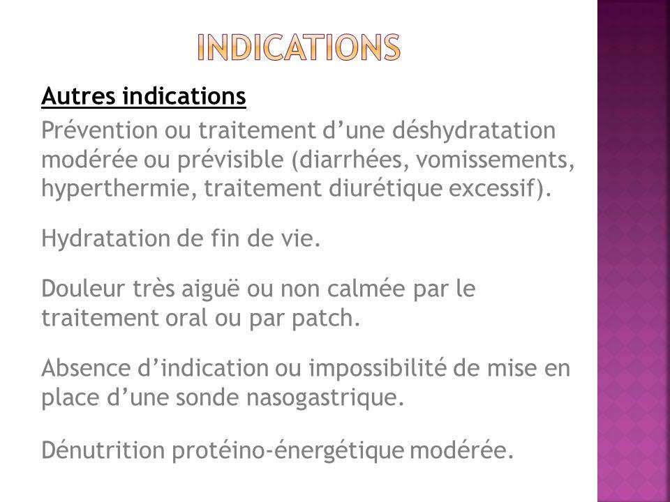 Autres indications Prévention ou traitement dune déshydratation modérée ou prévisible (diarrhées, vomissements, hyperthermie, traitement diurétique excessif).