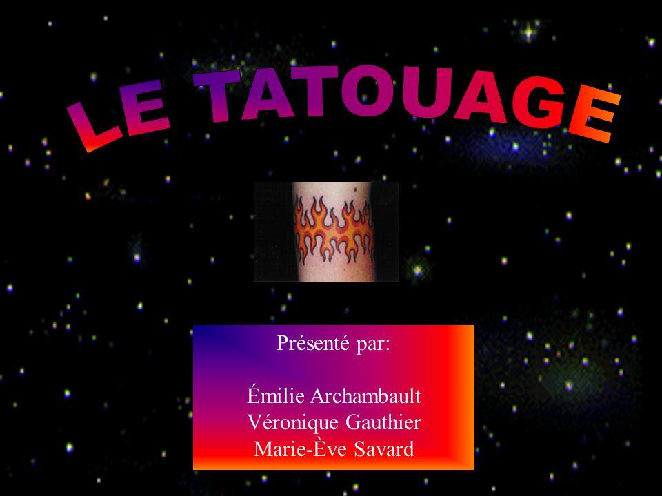 Présenté par: Émilie Archambault Véronique Gauthier Marie-Ève Savard