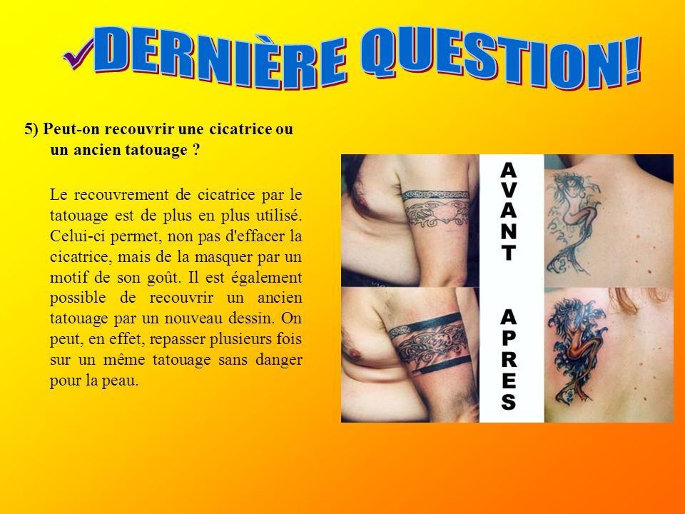 5) Peut-on recouvrir une cicatrice ou un ancien tatouage ? Le recouvrement de cicatrice par le tatouage est de plus en plus utilisé. Celui-ci permet,