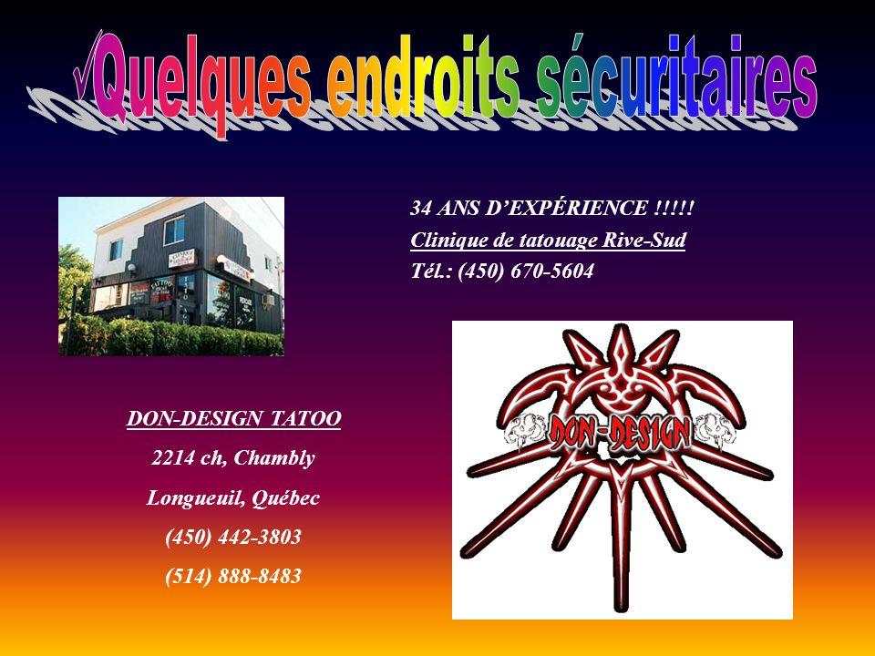 34 ANS DEXPÉRIENCE !!!!! Clinique de tatouage Rive-Sud Tél.: (450) 670-5604 DON-DESIGN TATOO 2214 ch, Chambly Longueuil, Québec (450) 442-3803 (514) 8