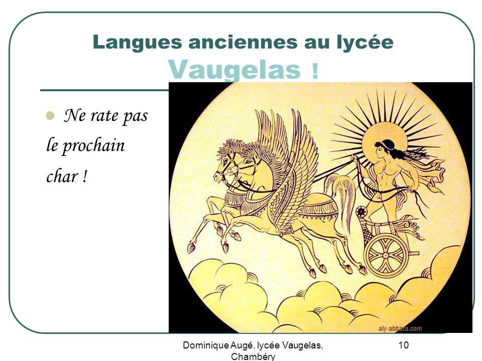 Dominique Augé, lycée Vaugelas, Chambéry 10 Langues anciennes au lycée Vaugelas ! Ne rate pas le prochain char !
