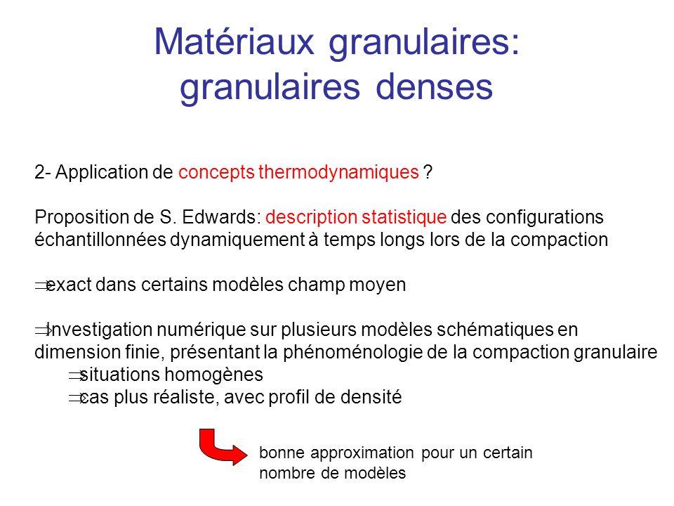 Matériaux granulaires: granulaires denses 2- Application de concepts thermodynamiques ? Proposition de S. Edwards: description statistique des configu