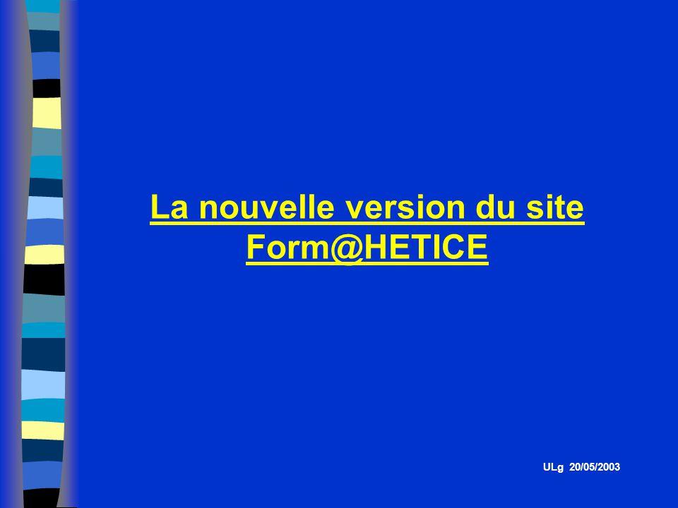 La nouvelle version du site Form@HETICE ULg 20/05/2003