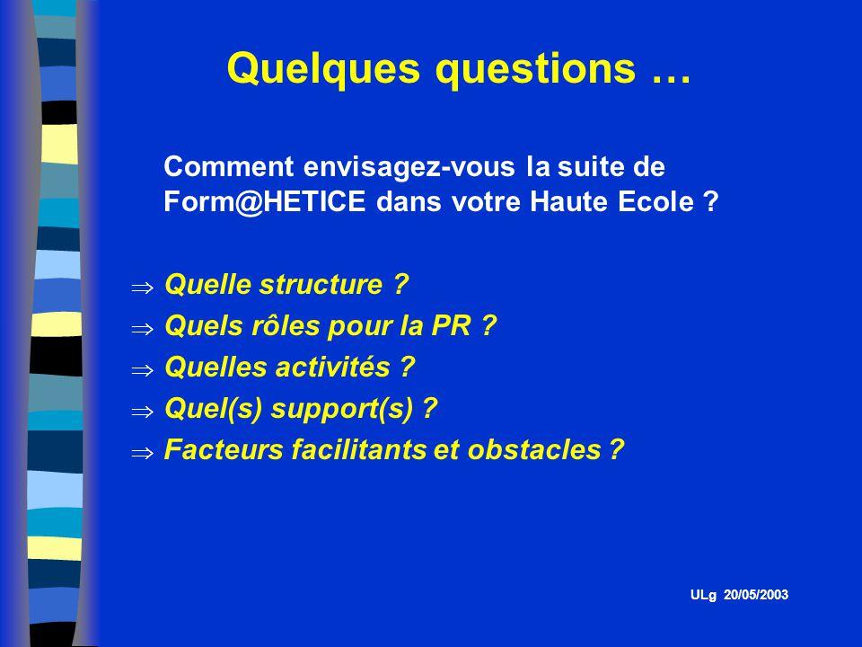 Comment envisagez-vous la suite de Form@HETICE dans votre Haute Ecole .