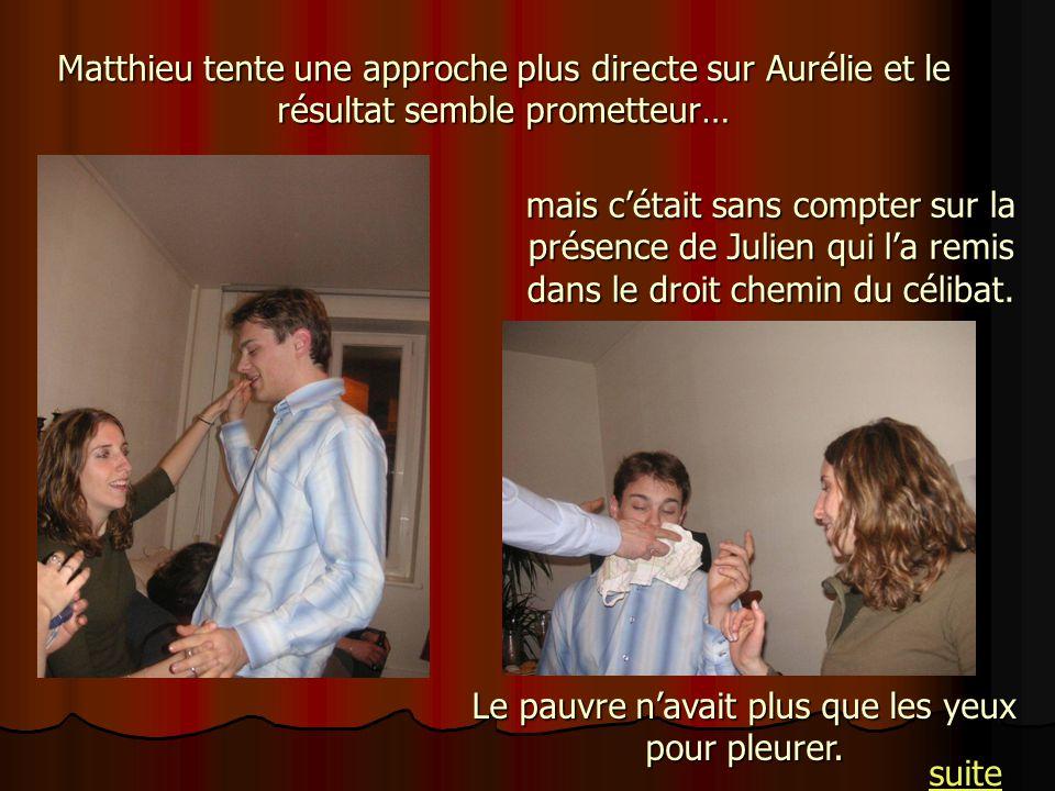 Matthieu tente une approche plus directe sur Aurélie et le résultat semble prometteur… mais cétait sans compter sur la présence de Julien qui la remis