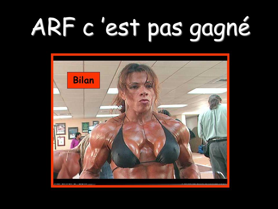 ARF c est pas gagné Bilan