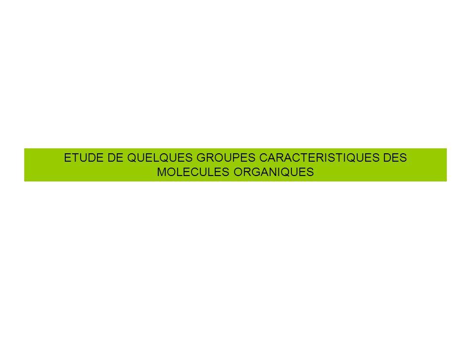 ETUDE DE QUELQUES GROUPES CARACTERISTIQUES DES MOLECULES ORGANIQUES