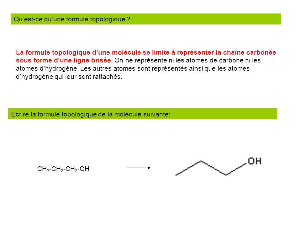 Quest-ce quune formule topologique ? La formule topologique dune molécule se limite à représenter la chaîne carbonée sous forme dune ligne brisée. On