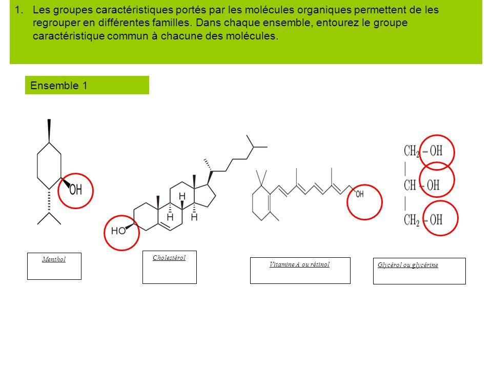 1.Les groupes caractéristiques portés par les molécules organiques permettent de les regrouper en différentes familles. Dans chaque ensemble, entourez