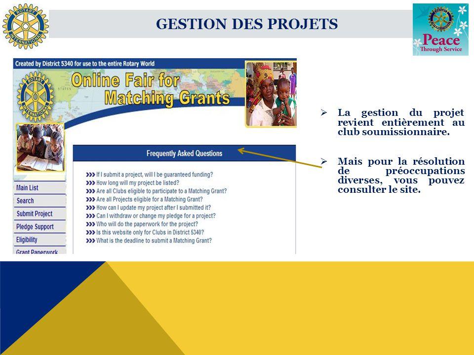 GESTION DES PROJETS La gestion du projet revient entièrement au club soumissionnaire.