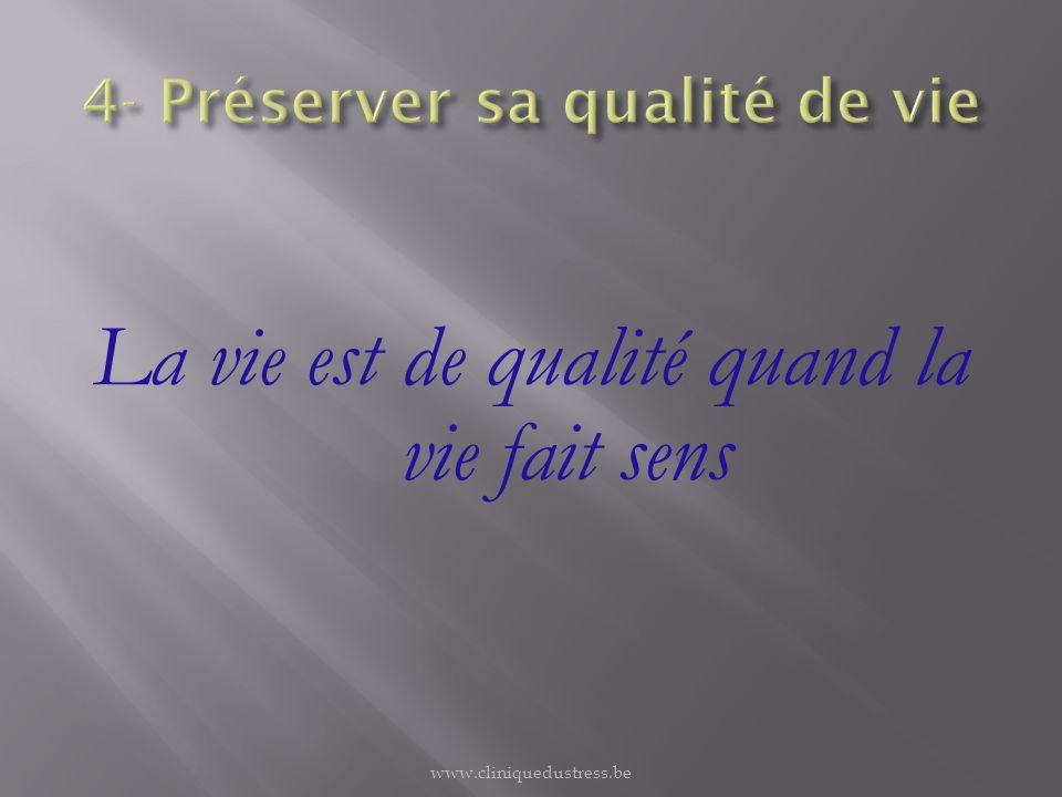 La vie est de qualité quand la vie fait sens www.cliniquedustress.be