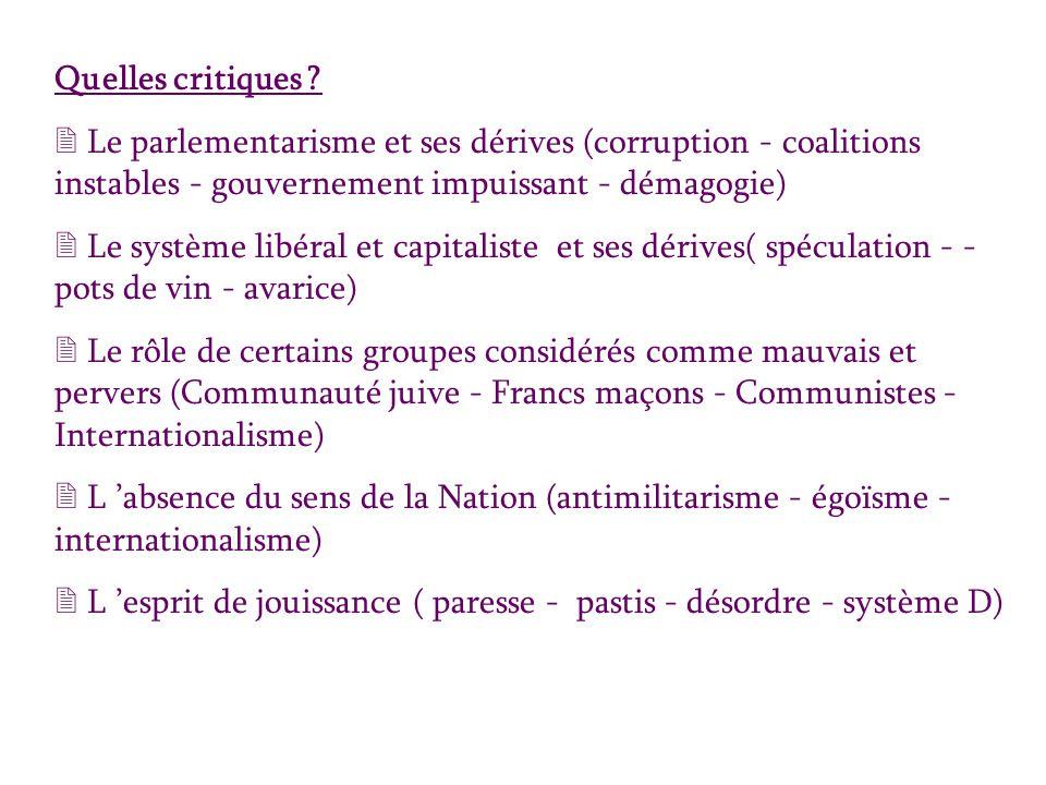 Quelles critiques ? 2 Le parlementarisme et ses dérives (corruption - coalitions instables - gouvernement impuissant - démagogie) 2 Le système libéral