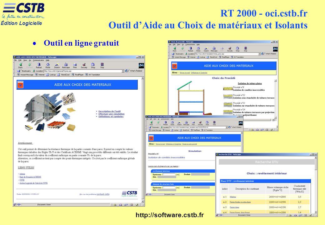Édition Logicielle http://software.cstb.fr RT 2000 - oci.cstb.fr Outil dAide au Choix de matériaux et Isolants Outil en ligne gratuit