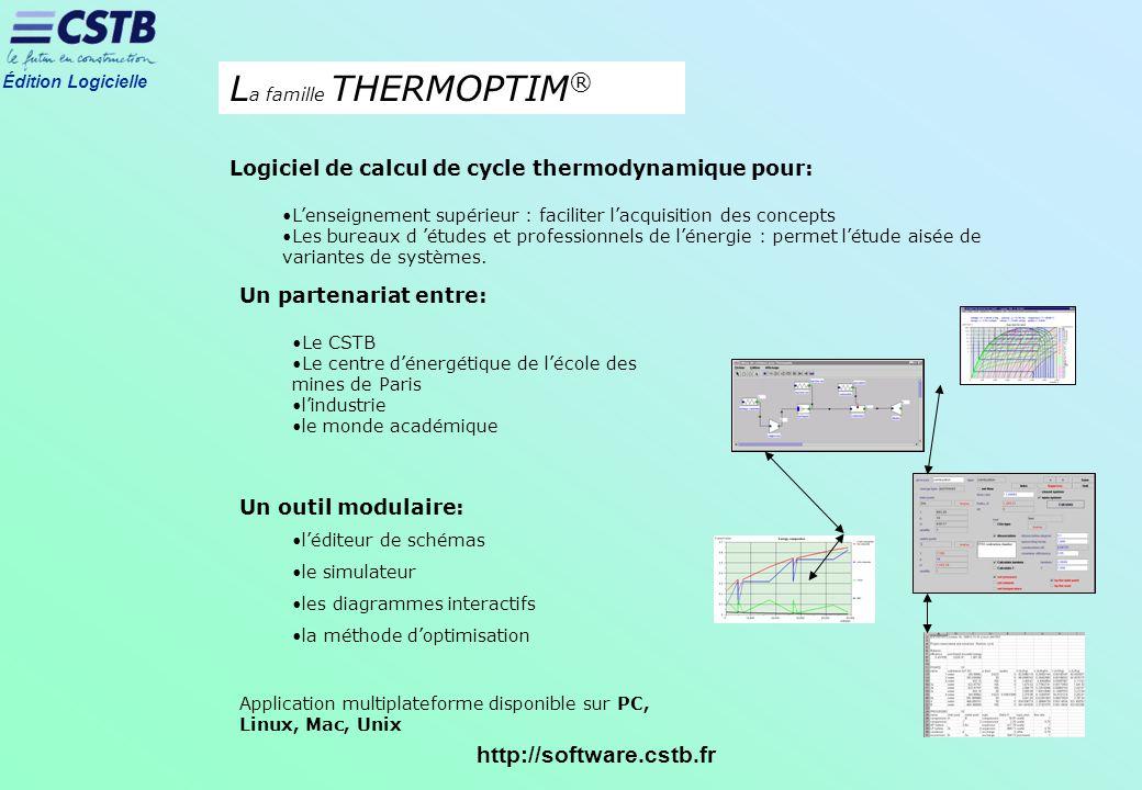 Édition Logicielle http://software.cstb.fr Un partenariat entre: Le CSTB Le centre dénergétique de lécole des mines de Paris lindustrie le monde acadé