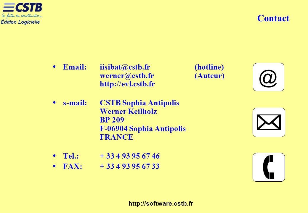 Édition Logicielle http://software.cstb.fr Contact ŸEmail: iisibat@cstb.fr(hotline) werner@cstb.fr(Auteur) http://evl.cstb.fr Ÿs-mail: CSTB Sophia Ant