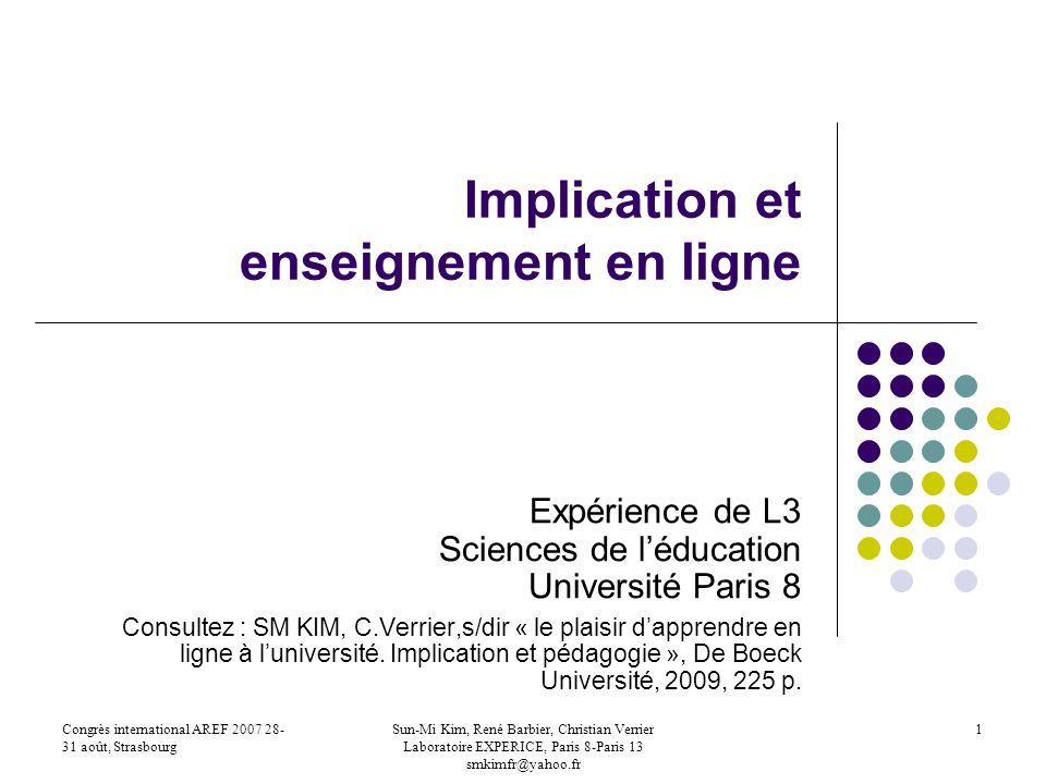 Congrès international AREF 2007 28- 31 août, Strasbourg Sun-Mi Kim, René Barbier, Christian Verrier Laboratoire EXPERICE, Paris 8-Paris 13 smkimfr@yah
