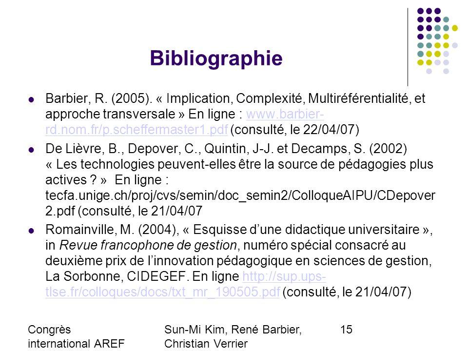 Congrès international AREF 2007 28-31 août, Strasbourg Sun-Mi Kim, René Barbier, Christian Verrier Laboratoire EXPERICE, Paris 8-Paris 13 smkimfr@yahoo.fr 15 Bibliographie Barbier, R.