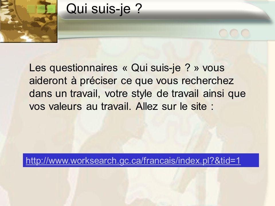 Les questionnaires « Qui suis-je ? » vous aideront à préciser ce que vous recherchez dans un travail, votre style de travail ainsi que vos valeurs au