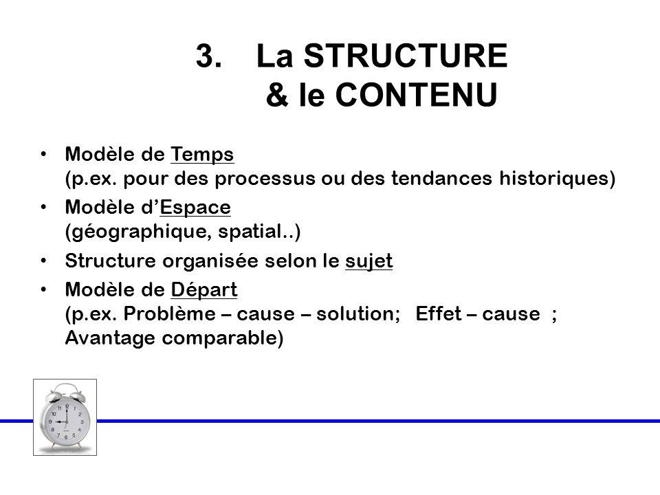 3.La STRUCTURE & le CONTENU Modèle de Temps (p.ex. pour des processus ou des tendances historiques) Modèle dEspace (géographique, spatial..) Structure