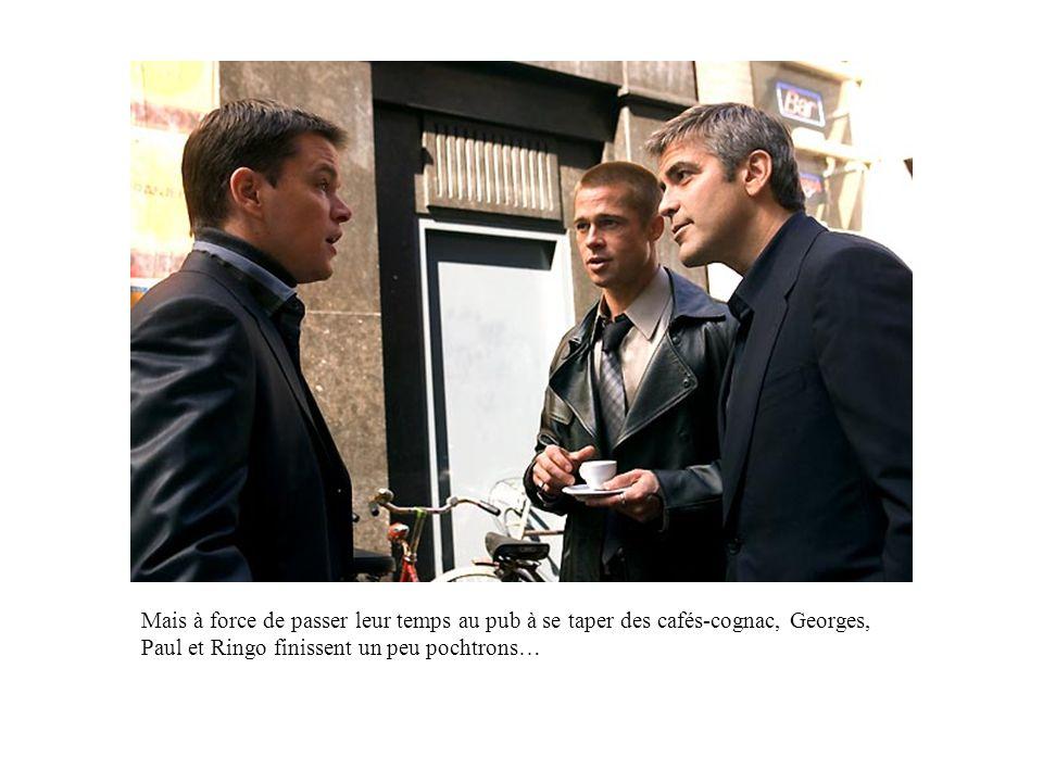 Mais à force de passer leur temps au pub à se taper des cafés-cognac, Georges, Paul et Ringo finissent un peu pochtrons…