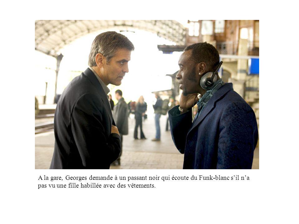 A la gare, Georges demande à un passant noir qui écoute du Funk-blanc sil na pas vu une fille habillée avec des vêtements.