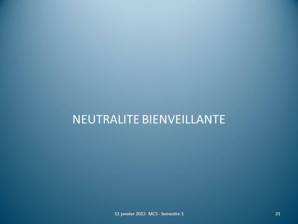 NEUTRALITE BIENVEILLANTE 2111 janvier 2012- MCS - Semestre 1
