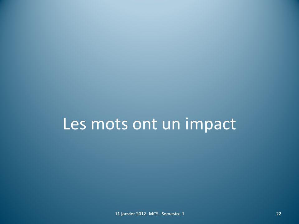 Les mots ont un impact 11 janvier 2012- MCS - Semestre 122