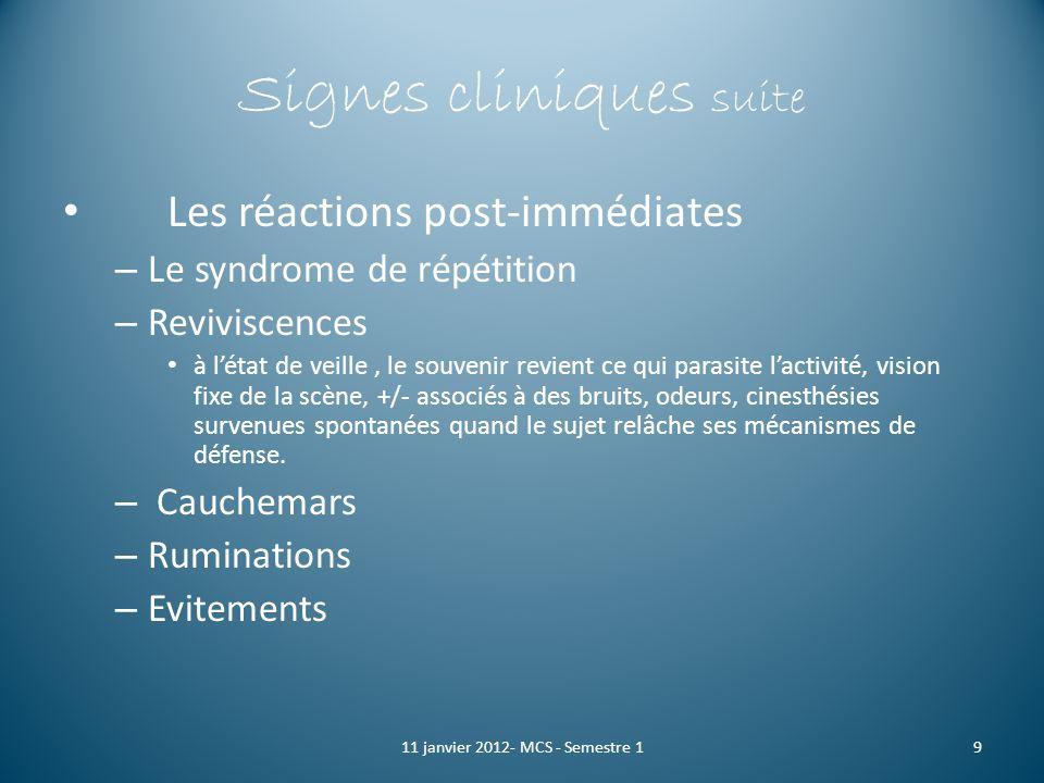Signes cliniques suite Les réactions post-immédiates – Le syndrome de répétition – Reviviscences à létat de veille, le souvenir revient ce qui parasit